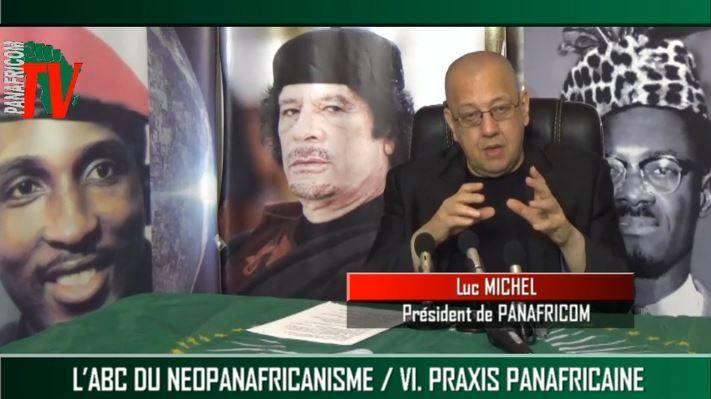 # PANAFRICOM-TV - UNIFICATION ET LIBERATION DE L'AFRIQUE ! LES BASES IDEOLOGIQUES DE PANAFRICOM - L'ABC DU NEOPANAFRICANISME (LUC MICHEL, JUIN 2016)