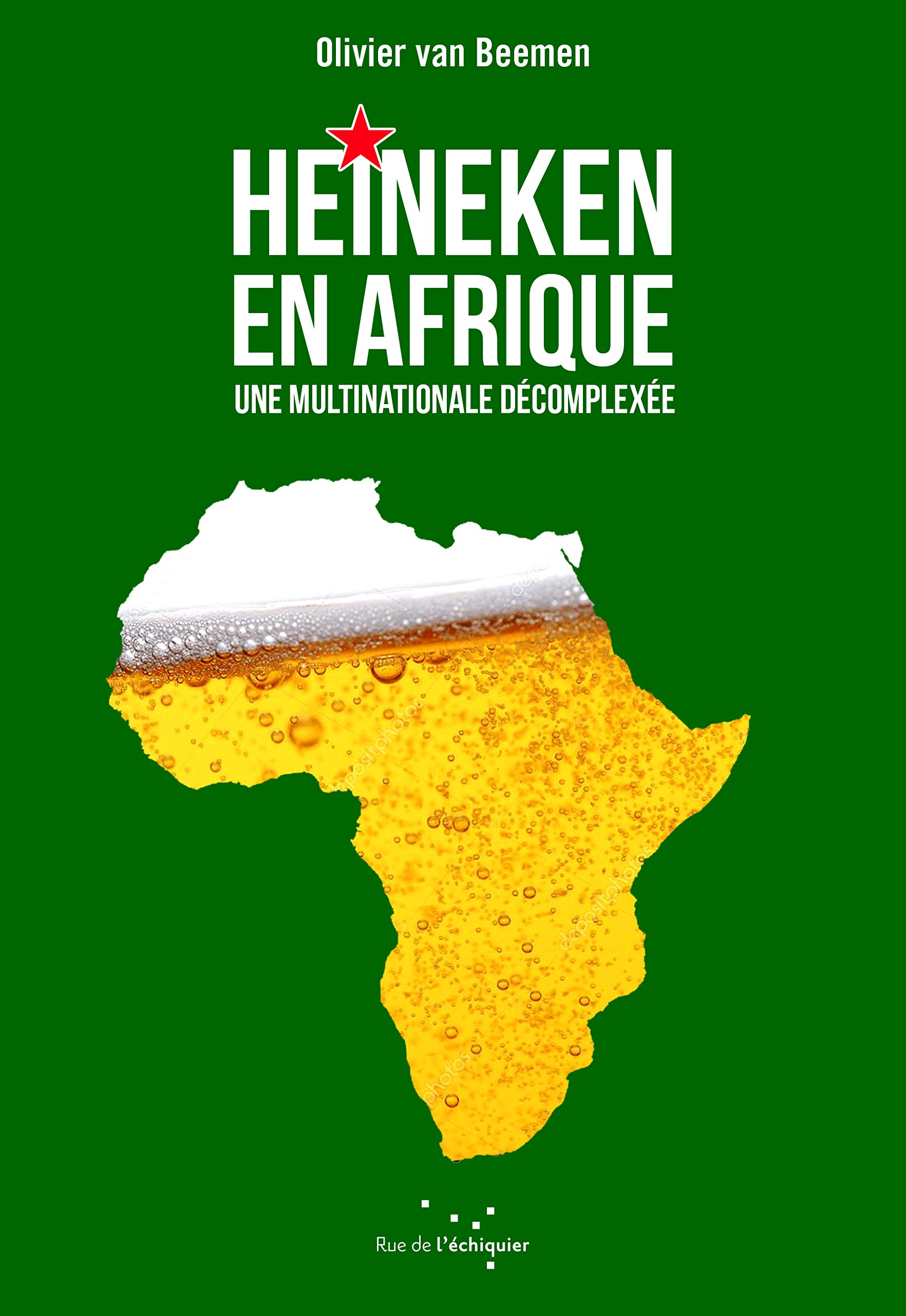 Heineken en Afrique une multinationale décomplexée